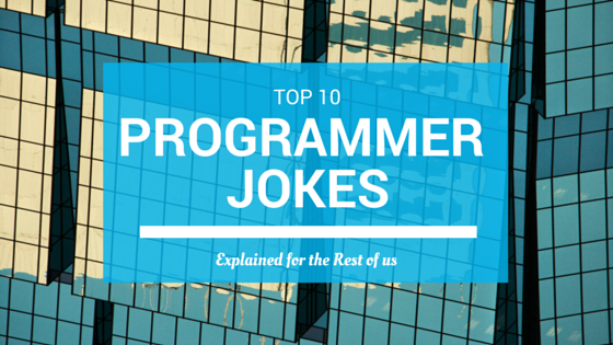 ee584f29 Top 10 Programmer Jokes, Explained for the Rest of Us | iD Tech